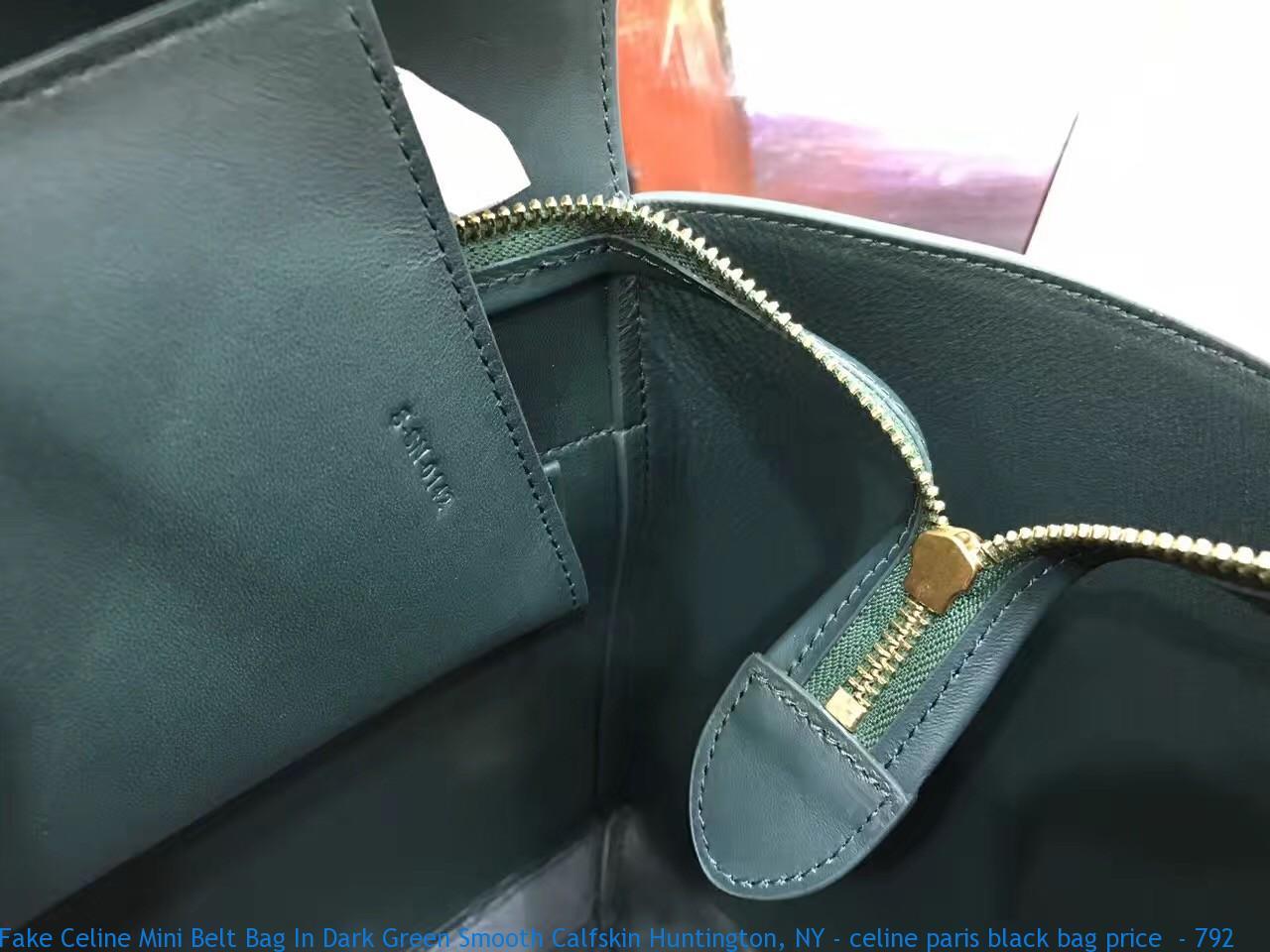 Fake Celine Mini Belt Bag In Dark Green Smooth Calfskin Huntington Ny Celine Paris Black Bag Price 792 Celine Bag Replica Buy Fake Celine Bags Online Replicacelinesim