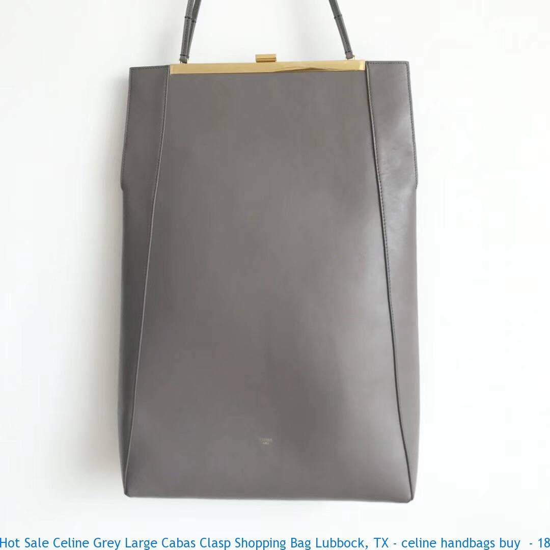 91816dc2e1a6d Hot Sale Celine Grey Large Cabas Clasp Shopping Bag Lubbock